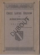 ASSEBROEK Onze Lieve Vrouw Auteur: Opdedrinck  1911 Met Illustraties  (R209) - Oud