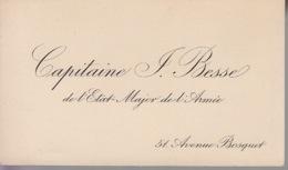 Carte De Visite - Capitaine J. BESSE De L'Etat Major De L'Armée - Militaire Militaria - Cartes De Visite