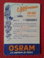 SPAIN CALENDARIO CALENDAR 1956 BOMBILLA LIGHTBULB LUZ ELÉCTRICA AMPOULE LIGHT BULB BOMBILLAS OSRAM SORTEO LA LAMPARA.... - Calendarios