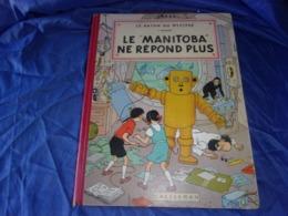 BEL ETAT HERGE Les Aventures De Jo,zette Et Jocko LE MANITOBA NE REPOND PLUS 1952 1 ER EPISODE - Hergé