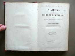Statistica Del Comune Di Ferrara Dino Pesci Taddei 1869 Carta Corografia - Non Classificati