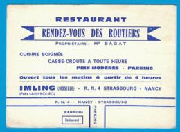 RESTAURANT RENDEZ-VOUS DES ROUTIERS PROPRIETAIRE Mr BAGAT IMLING MOSELLE R.N.4. STRASBOURG-NANCY CUISINE SOIGNEE - Cartes De Visite