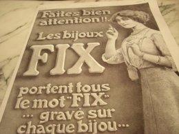 ANCIENNE PUBLICITE  BIJOUX  FIX 1911 - Non Classificati