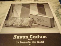 ANCIENNE PUBLICITE BEAUTE DU TEINT SAVON CADUM  1927 - Perfume & Beauty
