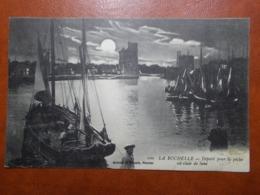 Carte Postale  - LA ROCHELLE (17) - Départ Pour La Pêche Au Clair De Lune (3581) - La Rochelle