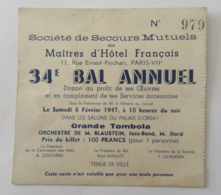 Ticket D'entrée Au 34e Bal Annuel Des Secours Mutuels Des Maîtres D'Hôtels Français Au Palais D'Orsay - 1947 - Tickets D'entrée