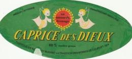 Rare étiquette De Fromage  Caprice Des Dieux - Fromage
