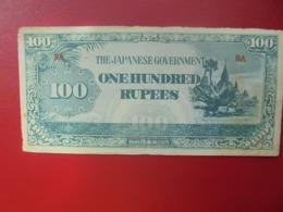 JAPON (TERRITOIRES OCCUPES 1940-45) 100 RUPEES CIRCULER (B.4) - Japón