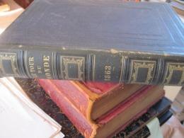 LE TOUR DU MONDE NOUVEAU JOURNAL DES VOYAGES De Edouard Charton  Hachette 1863 Relié NOMBREUSES GRAVURES 426 P - 1801-1900