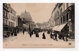 - CPA DREUX (28) - La Grande-Rue Un Jour De Marché (belle Animation) - Photo Neurdein N° 33 - - Dreux