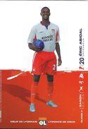 FOOTBALL JOUEUR  ERIC ABIDAL 20 SAISON 04.05 OLYMPIQUE LYONNAIS OL COEUR DE LYONNAIS DE COEUR - Soccer