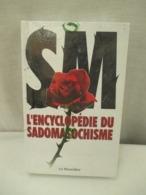 Encyclopedie Du Sadomasochisme Illustration Pratiquement A Chaque Page Poids 900 Gr Format16 Cm X 25 Cm 405 Pages Neuf - Encyclopédies