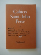 CAHIERS DE SAINT JOHN PERSE N° 7...ED.GALLIMARD 1984 - Poëzie