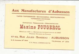 Carte De Visite , Aux Manufactures D'Aubusson ,  Maxime Fougerol , AUBUSSON , Creuse, Premier Ouvrier De France - Visiting Cards