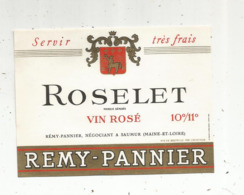 étiquette , Vin , ROSELET , Vin Rosé , REMY-PANNIER , Saumur ,Maine Et Loire - Rosés