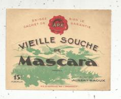 étiquette , Vin D'Algérie , Vieille Souche De MASCARA ,monopole Albert Raoux - Etiquettes