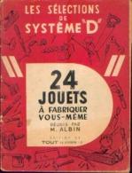 « 24 Jouets à Fabriquer Vous-même » Réunis Par ALBIN, M. – Soc. Parisienne D'édition, Paris - Jouets Anciens