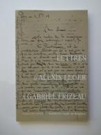 SAINT JOHN PERSE .... LETTRES D'ALEXIS LEGER A GABRIEL  FRIZEAU - Poëzie