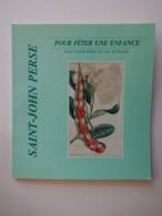 SAINT JOHN PERSE .... POUR FÊTER UNE ENFANCE....SAINT JOHN PERSE ET LES ANTILLES....1990 - Poëzie