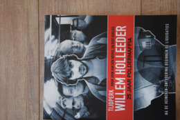 Tijdperk WILLEM HOLLEEDER, 25 Jaar Poldermaffia. Door John Van Den Heuvel En Bert Huisjes. - Boeken, Tijdschriften, Stripverhalen