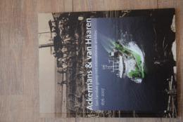 Ackermans & Van Haaren. Een Familiale Groep Met Internationale Ambities. 1876 - 2007. Uitgeverij Snoeck - Andere