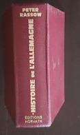 HISTOIRE DE L'ALLEMAGNE DES ORIGINES A NOS JOURS Peter Rassow. 1 Volume. Editions Horvath - Storia