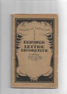 Livre Ancien  1941 Nouvelle Méthode Pour Dessiner La Lettre Décorative - Cultuur