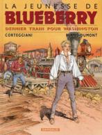 La Jeunesse De Blueberry  T 15 Dernier Train Pour Washington EO BE DARGAUD 11/2001  Corteggiani Blanc-dumont  (BI2) - Blueberry