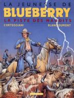 La Jeunesse De Blueberry  T 11 La Piste Des Maudits EO TBE DARGAUD 01/2000  Corteggiani Blanc-dumont  (BI2) - Blueberry