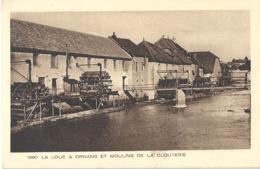 CPA La Loue à Ornans Et Moulin De La Clouterie - Autres Communes