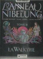 "L'ANNEAU DU NIBELUNG  "" LA WALKYRIE ""  - WAGNER / SADOUL / RENONCE - E.O. NOVEMBRE 1982  DARGAUD - Zonder Classificatie"