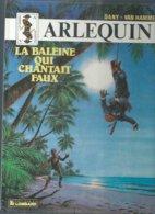 "ARLEQUIN  "" LA BALEINE QUI CHANTAIT FAUX ""   -  DANY / VAN HAMME - E.O.  JUIN 1985 LOMBARD - Arlequin"