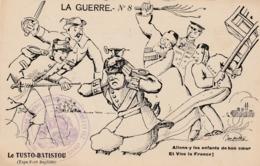 """CPA Patriotique Anti Allemagne Anti Boche Les Alliés """"Le Tusto-Batistou"""" Cachet Militaire Illustrateur METTEIX (2 Scans) - Patrióticos"""
