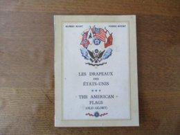 LES DRAPEAUX DES ETATS-UNIS  THE AMERICAN FLAGS (OLD GLORY) ALFRED RIGNY PIERRE NOURY 1945 LIBRAIRIE GRÜND - Histoire