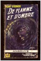 Kurt Steiner. De Flamme Et D'ombre. Fleuve Noir Angoisse N° 23. 1956 - Fantastique
