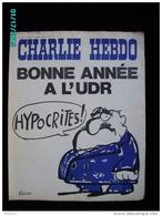 JX1   016  JANVIER  1973  BONNE ANNEE A L' UDR  HYPOCRITES   Signé  REISER  GEBE  WOLINSKI TOC .cabu Charlie Hebdo - Newspapers