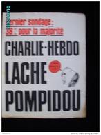 JX1   020  FEV..1973  CHARLIE  LACHE  POMPIDOU  .Signé  REISER  GEBE  WOLINSKI TOC Cabu Charlie Hebdo - Journaux - Quotidiens