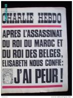 JX1   021  AOUT..1972  ASSASSINATS ROIS MAROC BELGE Elisabeth..Signé REISER GEBE WOLINSKI TOC Cabu Charlie Hebdo - Journaux - Quotidiens