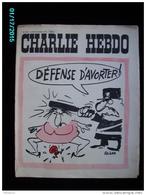 JX1   025   OCT..1972   DEFENSE  D'  AVORTER    ..Signé REISER GEBE WOLINSKI TOC Cabu Charlie Hebdo - Journaux - Quotidiens