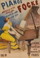 @@@ MAGNET - Pianos Focké. Médaille D'or. Paris 1889. Membre Du Jury Lyon 1894. Usine à Vapeur 9 Rue Morand Paris - Publicitaires