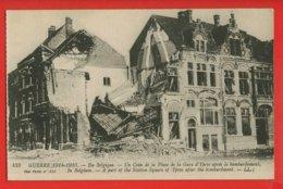 737 - BELGIQUE - GUERRE 1914-1916 - YPRES - Un Coin De La Place De La Gare Après Le Bombardement - Ieper