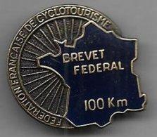 Cyclotourisme - Fédération Française  Insigne Brevet Fédéral 100 Km - Cyclisme