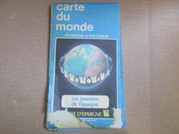 """Carte Du Monde """"Physique Et Politique"""" Caisse D'épargne - Cartes Géographiques"""