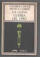 La Nueva Guerra Del Opio - Livres, BD, Revues