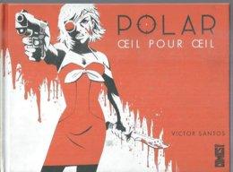 """POLAR  """" OEIL POUR OEIL  """"   - SANTOS  - E.O.  JANVIER 2017  GLENAT - Ohne Zuordnung"""