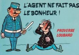 L'AGENT NE FAIT PAS LE BONHEUR/PROVERBE LOUBARD (delc) - Humour