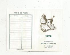 Calendrier ,petit Format ,1972 , Pharmacie MENNEGUERRE ,VIVONNE ,86 ,Vienne,fiche De Pesée, 2 Scans - Calendars