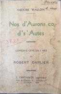 Thêatre Wallon, Livre De 24 Pages, Nos D'Aurons Co D'z'Autes. 1937. - Théâtre