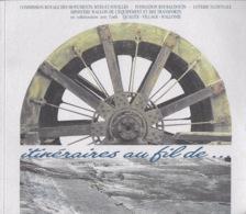 Itinéraires Au Fil De...Dyle, Villers-la-Ville, Chastre,Genappe, Court-Saint-Etienne, Biesmelle, Charleroi, Thuin, Lobbe - Cultural