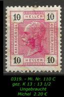 Österreich - Mi. Nr. 110 C - Gez. K 13 : 13 1/2 In Ungebraucht - Ungebraucht
